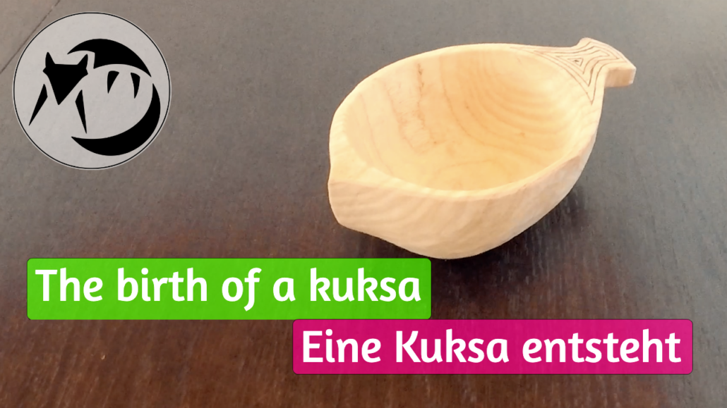 The birth of a kuksa - Eine Kuksa entsteht